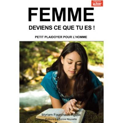 Livre : Femme, deviens ce que tu es !